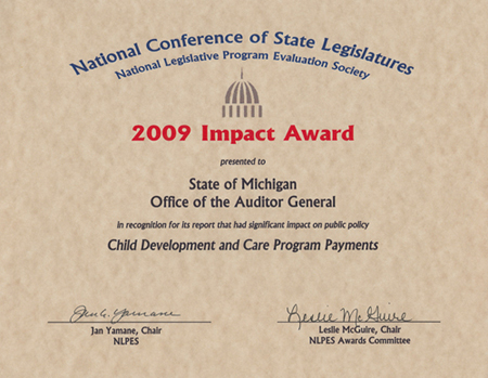 The OAG was selected as the winner of a 2009 National Legislative Program Evaluation Society (NLPES) Impact Award for the performance audit of Child Development and Care Program Payments, Department of Human Services. Congratulations to Mark Freeman, Audit Division Administrator; Melinda Hamilton, Audit Manager; Yvonne Benn, supervisor; and team members Dawn Anderson, Lori Beltran, Mark Lee, Thomas Ongstad, Sara Schondelmayer, Andy Mitchell, and former employee Renee Johnson-Maybee.